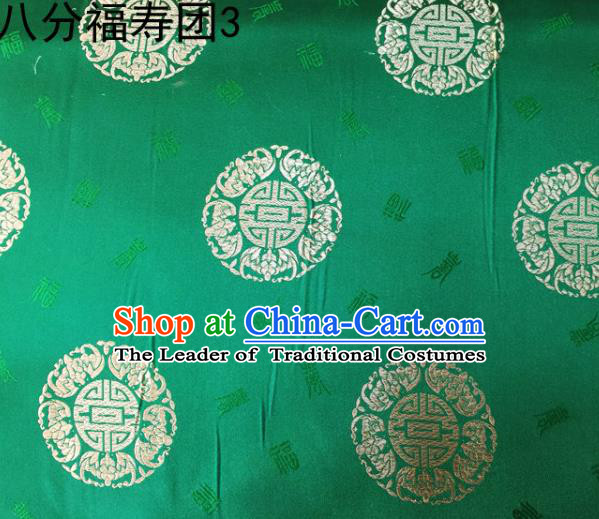 Asian Chinese Traditional Handmade Printing Round Happiness and Longevity Satin Green Silk Fabric, Top Grade Nanjing Brocade Tang Suit Hanfu Fabric Mattress Cover Cloth Material