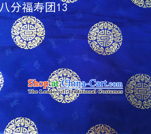 Asian Chinese Traditional Handmade Printing Round Happiness and Longevity Satin Royalblue Silk Fabric, Top Grade Nanjing Brocade Tang Suit Hanfu Fabric Mattress Cover Cloth Material